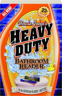 UNCLE JOHN'S HEAVY DUTY BATHROOM READER, 23RD EDITION