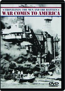 WAR COMES TO AMERICA: Frontlines--The Men and the Battles