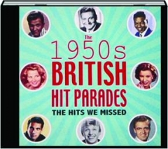 THE 1950S BRITISH HIT PARADES: The Hits We Missed