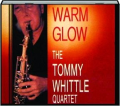 WARM GLOW: The Tommy Whittle Quartet