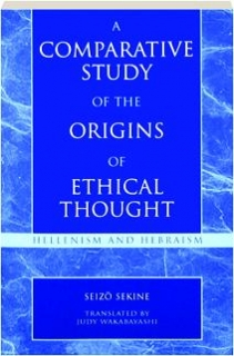 A COMPARATIVE STUDY OF THE ORIGINS OF ETHICAL THOUGHT: Hellenism and Hebraism