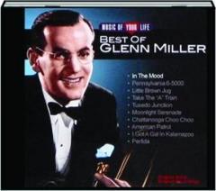 BEST OF GLENN MILLER: Music of Your Life