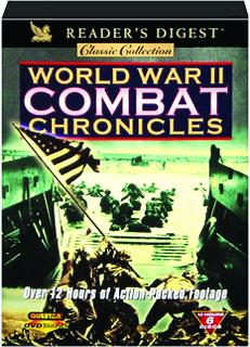 WORLD WAR II COMBAT CHRONICLES: <I>Reader's Digest</I> Classic Collection