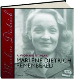 A WOMAN AT WAR: Marlene Dietrich Remembered