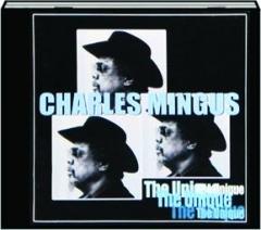 CHARLES MINGUS: The Unique