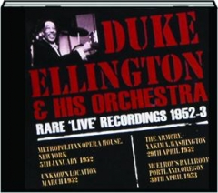 DUKE ELLINGTON & HIS ORCHESTRA: Rare 'Live' Recordings 1952-3