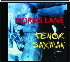 MORRIS LANE: Tenor Saxman