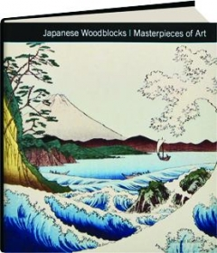 JAPANESE WOODBLOCKS: Masterpieces of Art