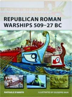 REPUBLICAN ROMAN WARSHIPS 509-27 BC: New Vanguard 225