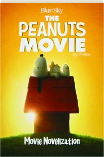 THE <I>PEANUTS</I> MOVIE: Movie Novelization