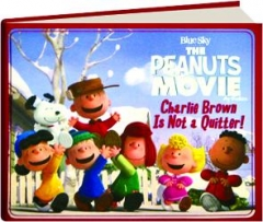 THE <I>PEANUTS</I> MOVIE: Charlie Brown Is Not a Quitter!