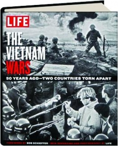 <I>LIFE</I>--THE VIETNAM WARS: 50 Years Ago--Two Countries Torn Apart