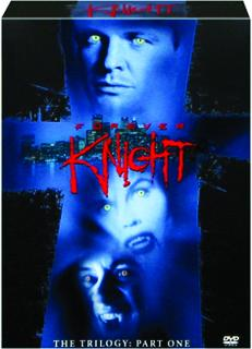 FOREVER KNIGHT, PART ONE: The Trilogy