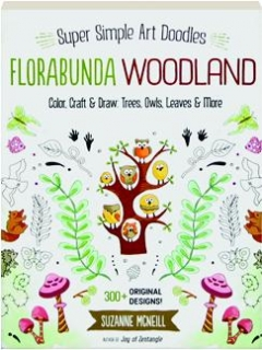 FLORABUNDA WOODLAND: Super Simple Art Doodles
