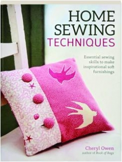 HOME SEWING TECHNIQUES: Essential Sewing Skills to Make Inspirational Soft Furnishings