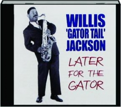 WILLIS 'GATOR TAIL' JACKSON: Later for the Gator