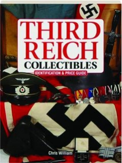 THIRD REICH COLLECTIBLES: Identification & Price Guide