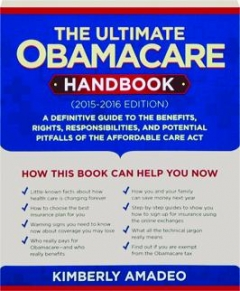 THE ULTIMATE OBAMACARE HANDBOOK, 2015-2016 EDITION