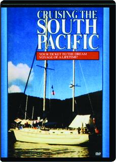 CRUISING THE SOUTH PACIFIC