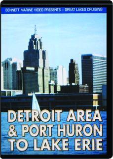 DETROIT AREA & PORT HURON TO LAKE ERIE: Great Lakes Cruising