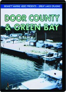 DOOR COUNTY & GREEN BAY: Great Lakes Cruising