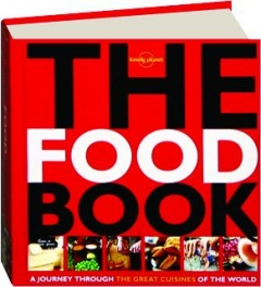 THE FOOD BOOK: A Journey Through the Great Cuisines of the World