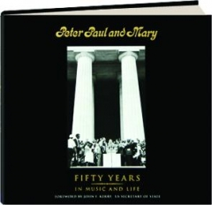 PETER, PAUL AND MARY: Fifty Years in Music and Life
