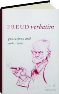 FREUD VERBATIM: Quotations and Aphorisms