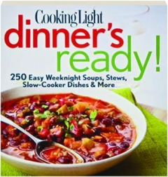 <I>COOKING LIGHT</I> DINNER'S READY!