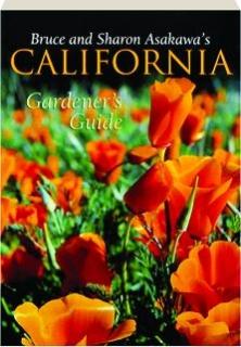 BRUCE AND SHARON ASAKAWA'S CALIFORNIA GARDENER'S GUIDE