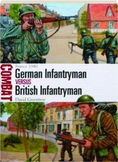 GERMAN INFANTRYMAN VERSUS BRITISH INFANTRYMAN--FRANCE 1940: Combat 14