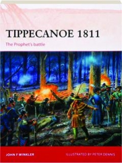 TIPPECANOE 1811--THE PROPHET'S BATTLE: Campaign 287