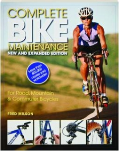 COMPLETE BIKE MAINTENANCE: For Road, Mountain & Commuter Bicycles