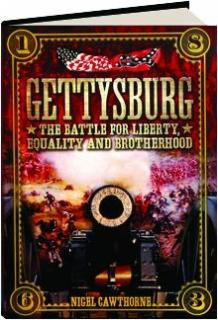 GETTYSBURG: The Battle for Liberty, Equality and Brotherhood
