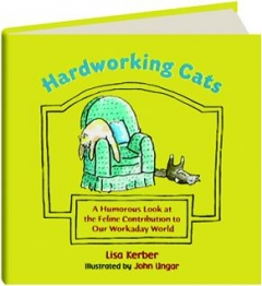 HARDWORKING CATS: A Humorous Look at the Feline Contribution to Our Workaday World