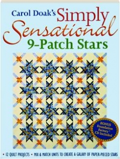 CAROL DOAK'S SIMPLY SENSATIONAL 9-PATCH STARS: Mix & Match Units to Create a Galaxy of Paper-Pieced Stars
