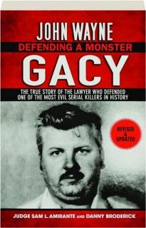JOHN WAYNE GACY, REVISED: Defending a Monster