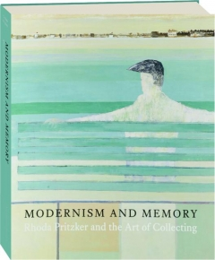 MODERNISM AND MEMORY: Rhoda Pritzker and the Art of Collecting