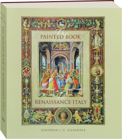THE PAINTED BOOK IN RENAISSANCE ITALY, 1450-1600