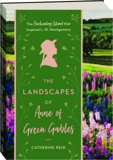 THE LANDSCAPES OF <I>ANNE OF GREEN GABLES</I>