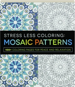 STRESS LESS COLORING: Mosaic Patterns