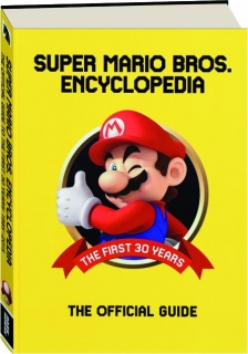 SUPER MARIO BROS. ENCYCLOPEDIA: The Official Guide to the First 30 Years, 1985-2015