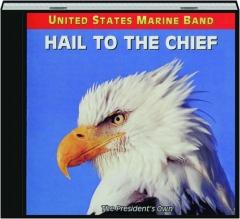 HAIL TO THE CHIEF: United States Marine Band