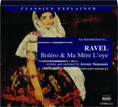 AN INTRODUCTION TO...RAVEL BOLERO & MA MERE L'OYE