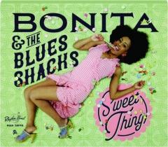 BONITA & THE BLUES SHACKS: Sweet Thing