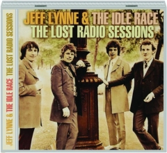 JEFF LYNNE & THE IDLE RACE: The Lost Radio Sessions
