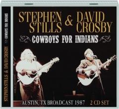 STEPHEN STILLS & DAVID CROSBY: Cowboys for Indians