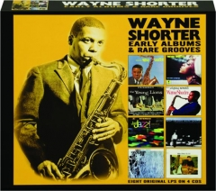 WAYNE SHORTER: Early Albums & Rare Grooves