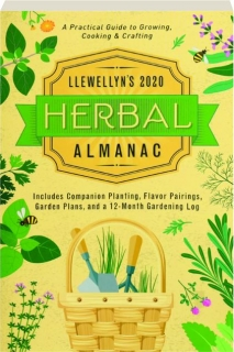 LLEWELLYN'S 2020 HERBAL ALMANAC: A Practical Guide to Growing, Cooking & Crafting