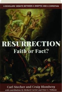 RESURRECTION: Faith or Fact?